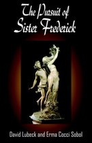 The Pursuit Of Sister Frederick