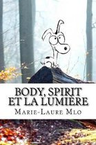 Body, Spirit et la Lumi re