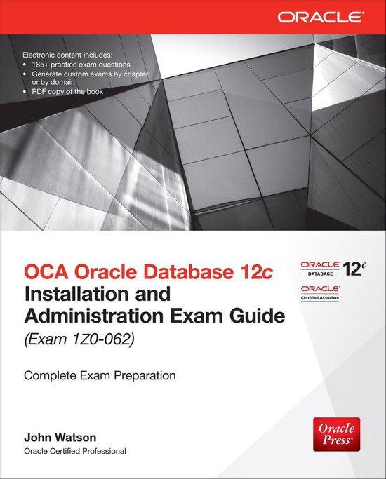 Boek cover OCA Oracle Database 12c Installation and Administration Exam Guide (Exam 1Z0-062) van John Watson (Onbekend)