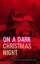 ON A DARK CHRISTMAS NIGHT – 25 Holiday Spook Classics & Murder Mysteries