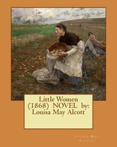 Little Women (1868) Novel by