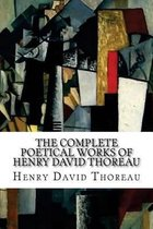 The Complete Poetical Works of Henry David Thoreau
