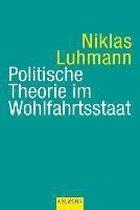 Politische Theorie im Wohlfahrtsstaat