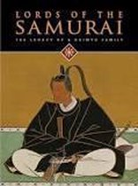 Lords of the Samurai.  The legacy of a Daimyo Family