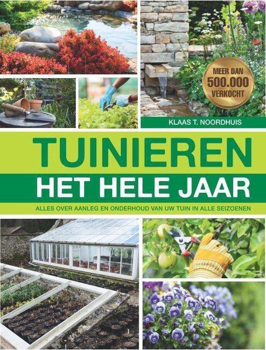 Tuinieren het hele jaar - K.T. Noordhuis |