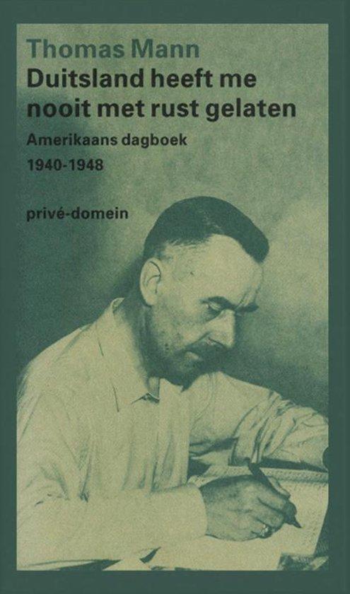 Boek cover Privé-domein 203 -   Duitsland heeft me nooit met rust gelaten van Thomas Mann (Paperback)