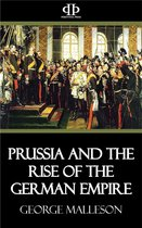 Prussia and the Rise of the German Empire