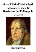 Vorlesungen uber die Geschichte der Philosophie