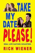 Take My Date Please