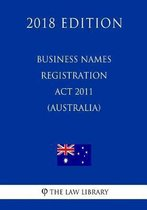 Business Names Registration ACT 2011 (Australia) (2018 Edition)