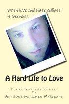 A Hard Life to Love