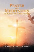 Prayer and Meditation Through the Holy Spirit