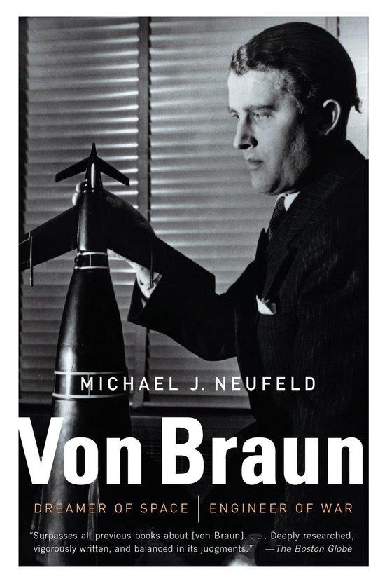 Boek cover Von Braun : Dreamer of Space, Engineer of War van Michael Neufeld (Paperback)
