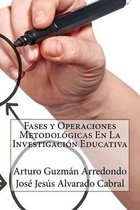 Fases Y Operaciones Metodol gicas En La Investigaci n Educativa
