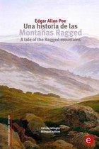 Una historia de las montanas Ragged/A tale of the Ragged mountains