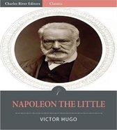 Napoleon the Little (Illustrated Edition)