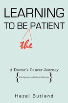 Learning to Be (The) Patient