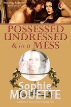 Possessed, Undressed, and in a Mess