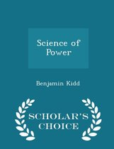 The Science of Power - Scholar's Choice Edition