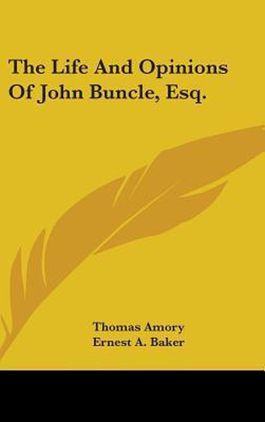 THE LIFE AND OPINIONS OF JOHN BUNCLE, ES