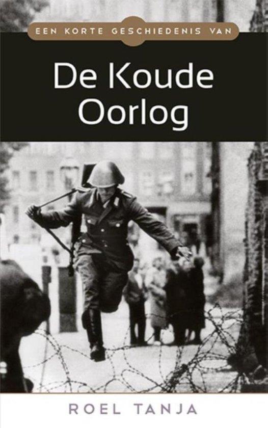 Een korte geschiedenis van... - Een korte geschiedenis van de Koude Oorlog - Roel Tanja pdf epub