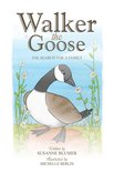 Walker The Goose:The Search For A Family