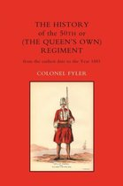 History of the 50th or (the Queen's Own) Regiment from the Earliest Date to the Year 1881