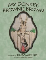 My Donkey, Brownie Brown