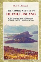 The Atomic Secret of Huemul Island