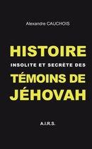 Histoire insolite et secrete des Temoins de Jehovah