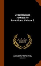 Copyright and Patents for Inventions, Volume 2