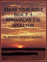 AMMINADAB 3 to APOLLYON - Book 4 - Know Your Bible