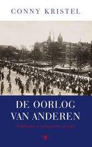 De oorlog van anderen. Nederlanders en oorlogsgeweld, 1914-1918