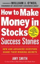 Boek cover How to Make Money in Stocks Success Stories: New and Advanced Investors Share Their Winning Secrets van Amy Smith
