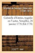 Gabrielle d'Estrees, tragedie en 5 actes. Versailles, 28 janvier 1778
