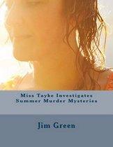 Miss Tayke Investigates Summer Murder Mysteries