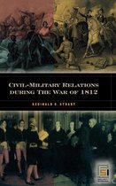 Civil-Military Relations during the War of 1812