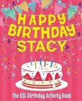 Happy Birthday Stacy - The Big Birthday Activity Book