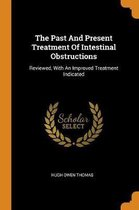 The Past and Present Treatment of Intestinal Obstructions