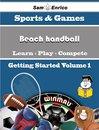 A Beginners Guide to Beach handball (Volume 1)