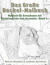 Das Gro e Dackel Malbuch - Malbuch F r Erwachsene Mit Dackelmotiven Zum Ausmalen (Band 1)