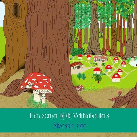 Een zomer bij de Veldkabouters - Silvester Gee | Fthsonline.com