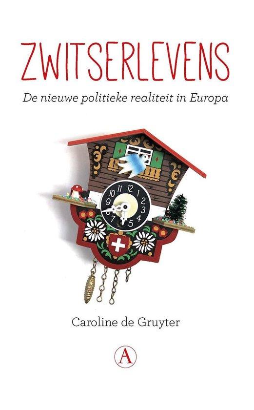 Boek cover Zwitserlevens van Caroline de Gruyter (Onbekend)