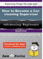 How to Become a Car-cleaning Supervisor