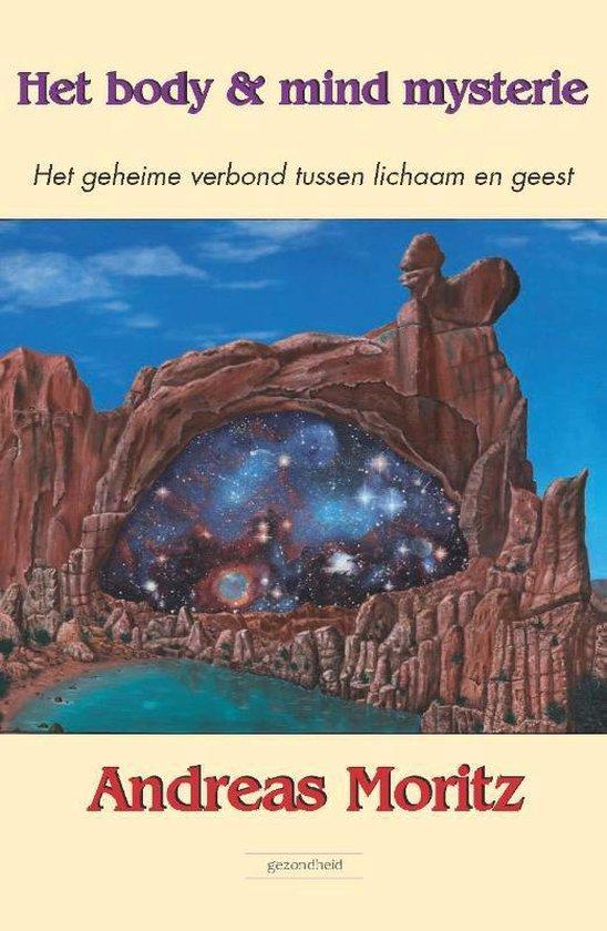 Het body en mind mysterie - Andreas Moritz  