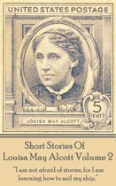 Short Stories Of Louisa May Alcott Volume 2