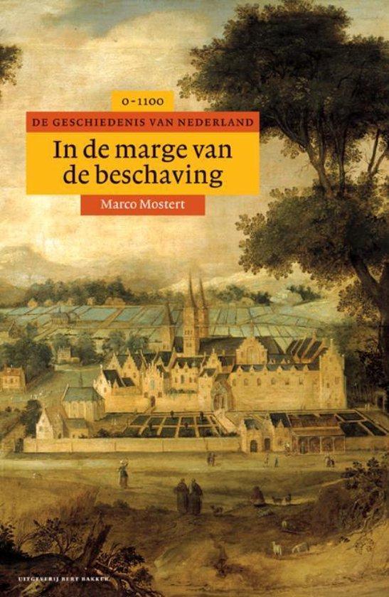 Algemene geschiedenis van Nederland 2 - In de marge van de beschaving - Marco Mostert |