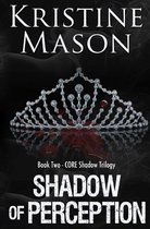 Shadow of Perception (Book 2 Core Shadow Trilogy)