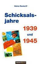 Schicksalsjahre 1939 und 1945