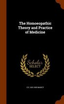 The Homoeopathic Theory and Practice of Medicine